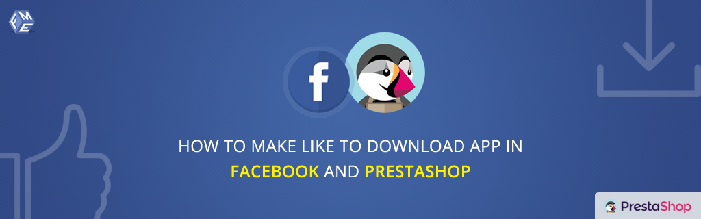 How to Make Like to Download App in Facebook and PrestaShop