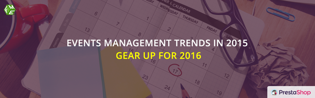 Events Management Trends in 2015: Gear up for 2016