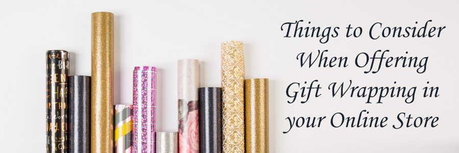 8 Points to Consider When Offering Gift Wrapping in your Online Store